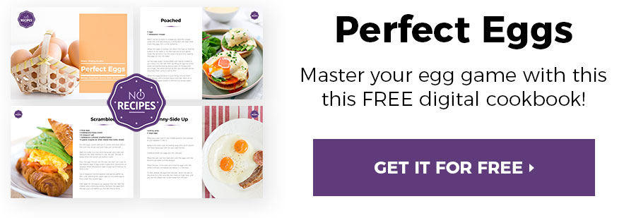 Get a FREE eCookbook showing you techniques to master poached, sunny side up, and scrambled eggs.